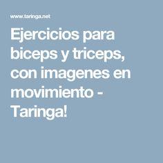 Ejercicios para biceps y triceps, con imagenes en movimiento - Taringa!