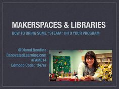 Makerspaces & Libraries by @dianalrendina