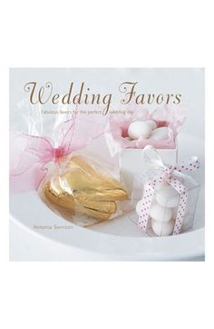 Antonia Swinson 'Wedding Favors' Book available at #Nordstromweddings I need this one too