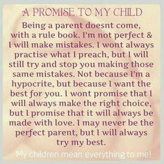Promise to my child my daughter цитаты, дети, воспитание. My Children Quotes, Son Quotes, Daughter Quotes, Quotes For Kids, Family Quotes, To My Daughter, Mommy Quotes, Child Quotes, Mother Quotes
