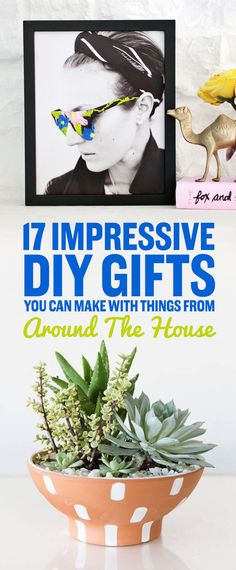 17 Impressive DIY Gifts You Can Make With Things From Around The House