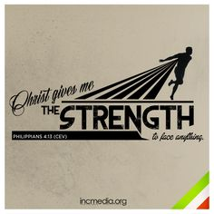 Christ gives me the strength to face anything. Bible Verses Quotes Inspirational, Best Bible Verses, Bible Verses About Faith, Bible Verse Art, Biblical Quotes, Bible Quotes, Qoutes, Strong Faith, Faith Hope Love