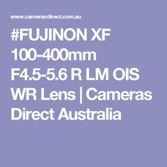 #FUJINON XF 100-400mm F4.5-5.6 R LM OIS WR Lens   Cameras Direct Australia
