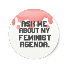 Ask me about my feminist agenda sticker for sale on zazzle: $7.35/ sheet