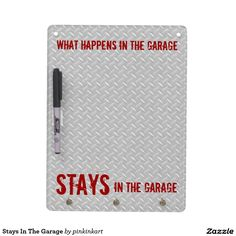 Stays In The Garage Dry-Erase Whiteboard