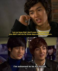 I'm ashamed to be his friend. - Boys Over Flowers there are few things better in life than Korean soap operas! I will thank my host sister in botswana for introducing me to the greatness that is Korean soap operas