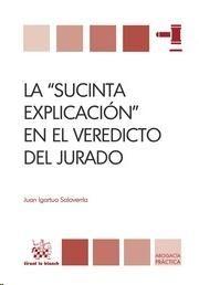 """Igartua Salaverría, Juan La """"sucinta explicación"""" en el veredicto del jurado. Tirant lo Blanch, 2013"""