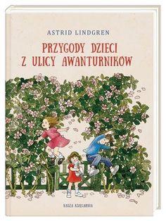 Przygody dzieci z ulicy Awanturników - Astrid Lindgren | Książka | merlin.pl