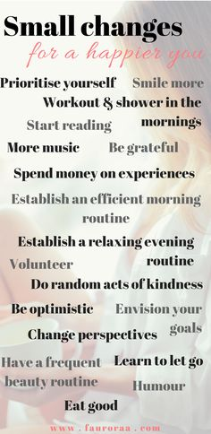 Click to read the full post on 18 small changes you can make to live a happier, positive life.
