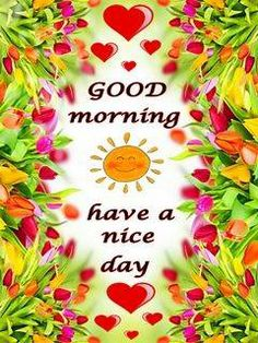 Have a nice day morning good morning quotes good morning sayings morning nights days good morning picture quotes Good Morning Coffee, Good Morning World, Good Morning Sunshine, Good Morning Picture, Good Morning Good Night, Morning Pictures, Day For Night, Good Day, Morning Pics