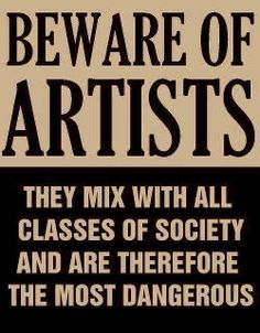 Actual poster from the issued by Senator Joseph McCarthy at the height of the Red Scare and anti communist witch hunt in Washington. All artists were suspect. I think this would be a cute picture/poster to have in the house Lynda Barry, Red Scare, Now Quotes, Artist Quotes, Visual Statements, Psychedelic Art, Inspire Me, Wise Words, Favorite Quotes