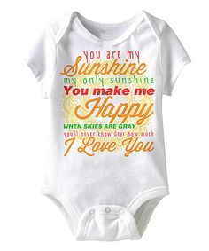 Look at this Happy Soul White 'You Are My Sunshine' Bodysuit - Infant on #zulily today!