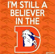 I'm Still a Believer in the Denver Broncos