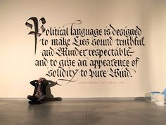 """Political language is designed to make lies sound truthful and murder respectable and to give an appearance of solidity to pure fluid.""  Right on, Mr. Orwelll, right on."