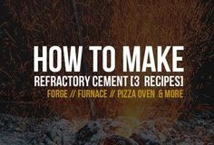 "Three ""how to make"" refractory concrete recipes (also know heat resistant cement) for all your home projects: furnaces/forges, pizza ovens and more. Concrete Steps, Concrete Projects, Metal Projects, Concrete Wood, Craft Projects, Craft Ideas, Homemade Forge, Diy Forge, Coal Forge"