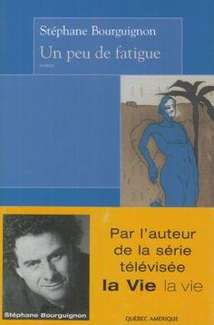 Un peu de fatigue de Stéphane Bourguignon http://www.amazon.ca/dp/2764401914/ref=cm_sw_r_pi_dp_RVfZub1MHQ4P5