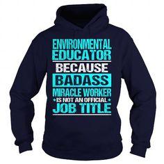 ENVIRONMENTAL EDUCATOR-BADASS - #hoodie tutorial #sweatshirt women. BUY-TODAY => https://www.sunfrog.com/LifeStyle/ENVIRONMENTAL-EDUCATOR-BADASS-Navy-Blue-Hoodie.html?68278