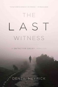 The last witness : a Detective Daley thriller - Peabody South Branch