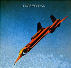 Budgie, Squawk** (1972): I think Budgie took a huge step backwards with this one as it is not nearly as good as their debut album. Thankfully, the band re-find their footing on the next album. (3/7/2014)