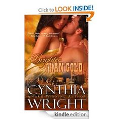 Amazon.com: Brighter than Gold (The Western Novels) eBook: Cynthia Wright: Kindle Store  http://amzn.to/Zo2vwc