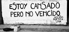 Estoy cansado pero no vencido  #artepublico #accion