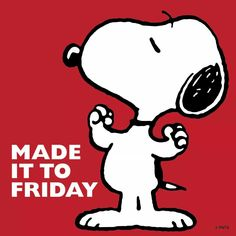 Snoopy - Made it to Friday Snoopy Cartoon, Peanuts Cartoon, Peanuts Snoopy, Charlie Brown Quotes, Charlie Brown And Snoopy, Snoopy Friday, Happy Friday, Friday Wishes, Its Friday Quotes