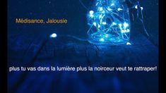 Médisance, jalousie, plus tu vas dans la lumière plus la noirceur veut te rattraper! - YouTube