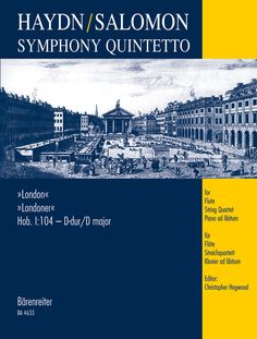 "Symphony quintetto : after Symphony no. 104 ""London"" : for flute, string quartet and piano ad libitum / Joseph Haydn ; [arranged by] Johann Peter Salomon ; edited by Christopher Hogwood. Classmark: X.877.C1.H7"