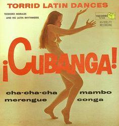 Teodoro Morales and his Latin Rhythmeers - ¡Cubanga! Torrid Latin Dances (1960)