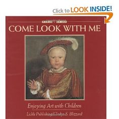 Come Look with Me: Enjoying Art with Children (Come Look with Me) (World of Art)