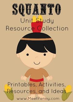 LOADS of links for printables, books, activities and more! Squanto Unit Study Resources for your Lesson Plan