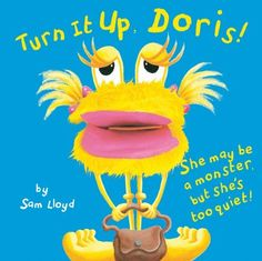 Turn It Up, Doris! (Puppet Pop Ups) by Sam Lloyd. Save 19 Off!. $10.50. Series - Puppet Pop Ups. Publisher: Silver Dolphin Books (August 23, 2011). Publication: August 23, 2011. 10 pages. Reading level: Ages 2 and up
