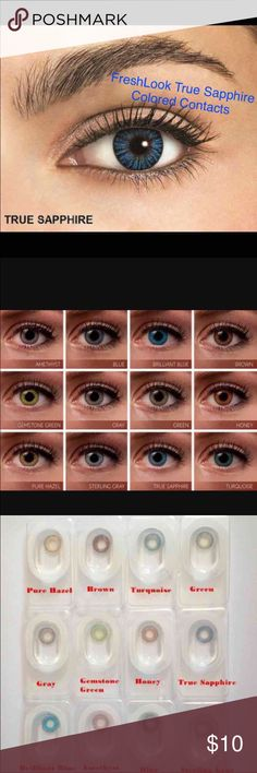 "1 Pair FreshLook True Sapphire Colored Contacts 1 Pair Reusable  2 pair =$18  3Pair = $27  ""FreshLook Colorblends contact lenses offer a wide palette of beautiful colors to enhance your eye color in a natural way.   Non Prescription. Cosmetic Only.   Expiration: 2020-03 Diameter: 14.5 Price per box: 1 box = 1 pair Shipping: Same day or Next day  Available colors:  Blue, Brilliant Blue, turquoise, true Sapphire, green, gemstone Green, pure Hazel,honey, Gray, Sterling Gray Nike, Victoria…"