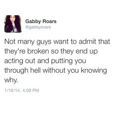 Not many guys want to admit that they're broken..