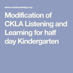 Modification of CKLA Listening and Learning for half day Kindergarten