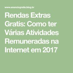 Rendas Extras Gratis: Como ter Várias Atividades Remuneradas na Internet em 2017