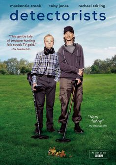 Detectorists (2014)  Mackenzie Crook and Toby Jones strike comedic gold in this critically adored series about two oddballs scouring the English countryside for treasure. If only their characters, Andy and Lance, could be so fortunate. These amateur metal detectorists have an unhealthy fixation on uncovering a fabled trove of buried Saxon loot.