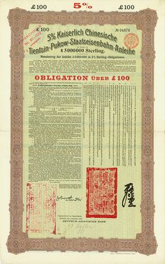 5% Kaiserlich Chinesische Tientsin-Pukow-Staatseisenbahn-Anleihe (Kuhlmann 173) #Berlin, 1 September 1908, 5 % Bond for £ 100, #4878, 54.7 x 34.5 cm, olive, black, red, purple, folds, small tears.