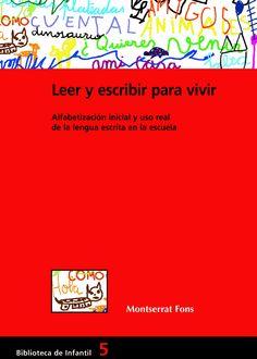 Leer y escribir para vivir- Montserrat Fons Esteve - A la 1ª part explica l´evolució (etapes Teberosky) i a la 2ª part exemples pràctics.