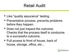 """Retail Audit  Like """"quality assurance"""" testing.  Preventative process, prevents problems before they happen.  Does not ..."""
