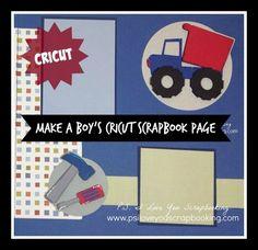 Cricut Boy Scrapbook Page Using Boys Will Be Boys Cricut Cartridge - Dump truck, tools, 100% boy sign