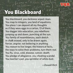"""You Blackboard"" by Donald Illich #poem #instapoem"