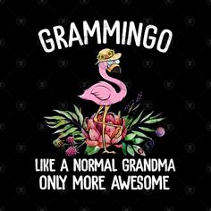 Check out this awesome 'Grammingo flamingo Like a normal grandma only more awesome' design on Flamingo Craft, Flamingo Decor, Pink Flamingos, Really Funny Pictures, Bird Pictures, Pink Bird, Silhouette Cameo Projects, Clipboard, Flocking