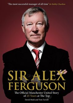 Sir Alex Ferguson: The Official Manchester United Celebration of 25 Years at Old Trafford: Amazon.co.uk: David Meek, Tom Tyrell: Books