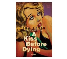 <em>A Kiss Before Dying,</em> by Ira Levin