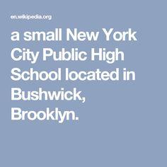 a small New York City Public High School located in Bushwick, Brooklyn.
