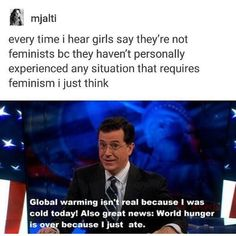 Because most people who hold feminist signs say why THEY need feminism PERSONALLY.