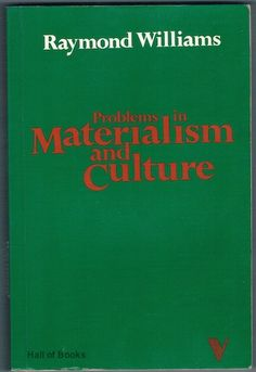 problems in materialism and culture selected essays / raymond williams Problems in materialism and culture: selected essays by raymond williams if looking for a book by raymond williams problems in materialism and culture: selected essays in.