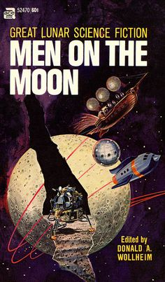 scificovers:  Men on the Moon ed. Donald A. Wollheim Ace #52470 1969. Cover art by Gray Morrow