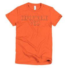 "Ladies' ""Deportable You"" short sleeve t-shirt"